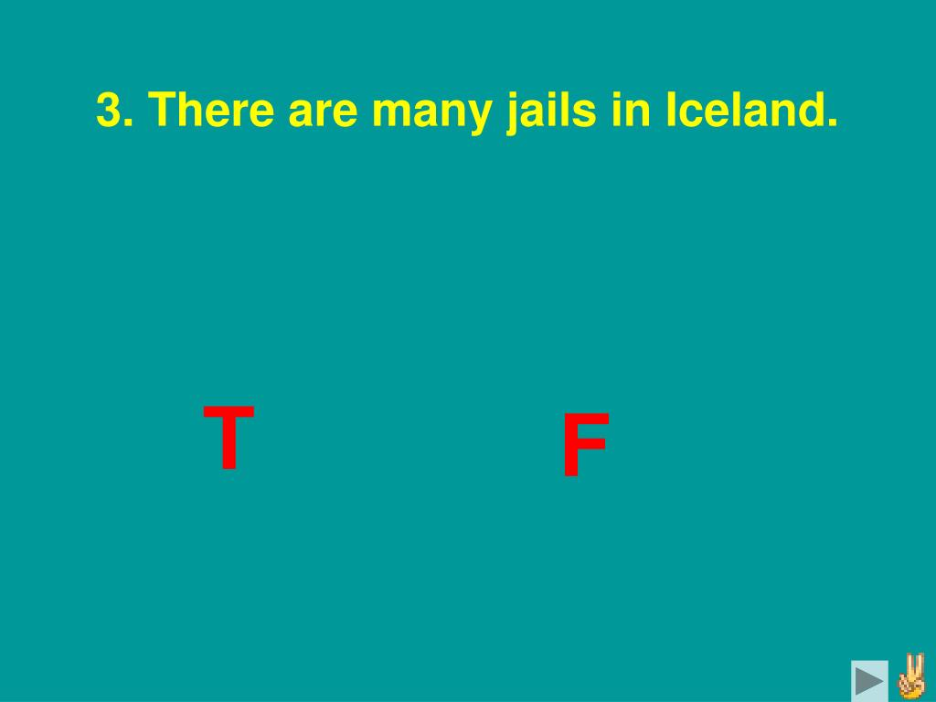 3. There are many jails in Iceland.