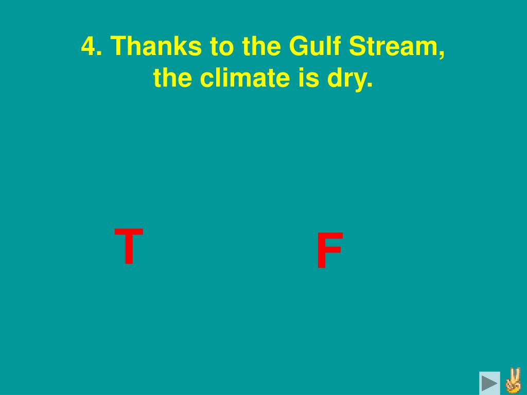 4. Thanks to the Gulf Stream,