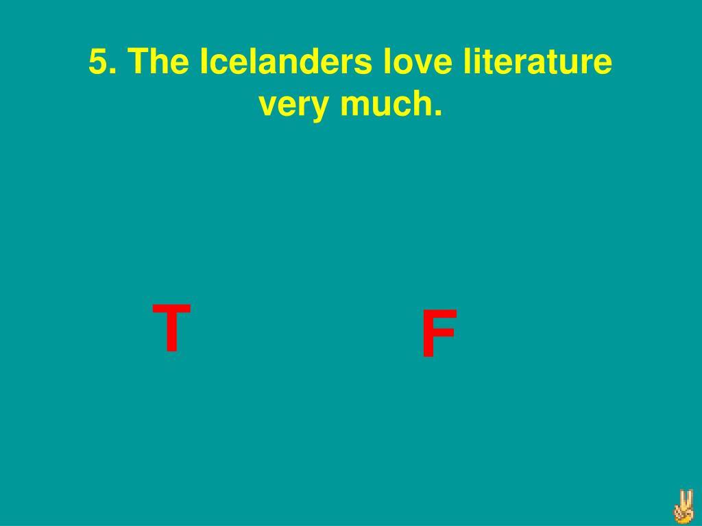5. The Icelanders love literature