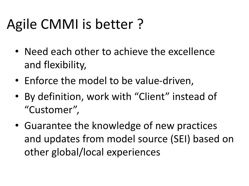 Agile CMMI is better ?