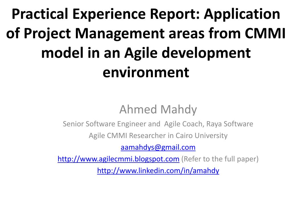 Practical Experience Report: Application of Project Management areas from CMMI model in an Agile development environment