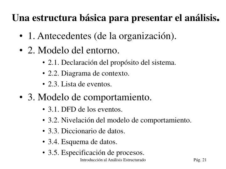 Una estructura básica para presentar el análisis