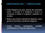 caracter sticas tropicalismo