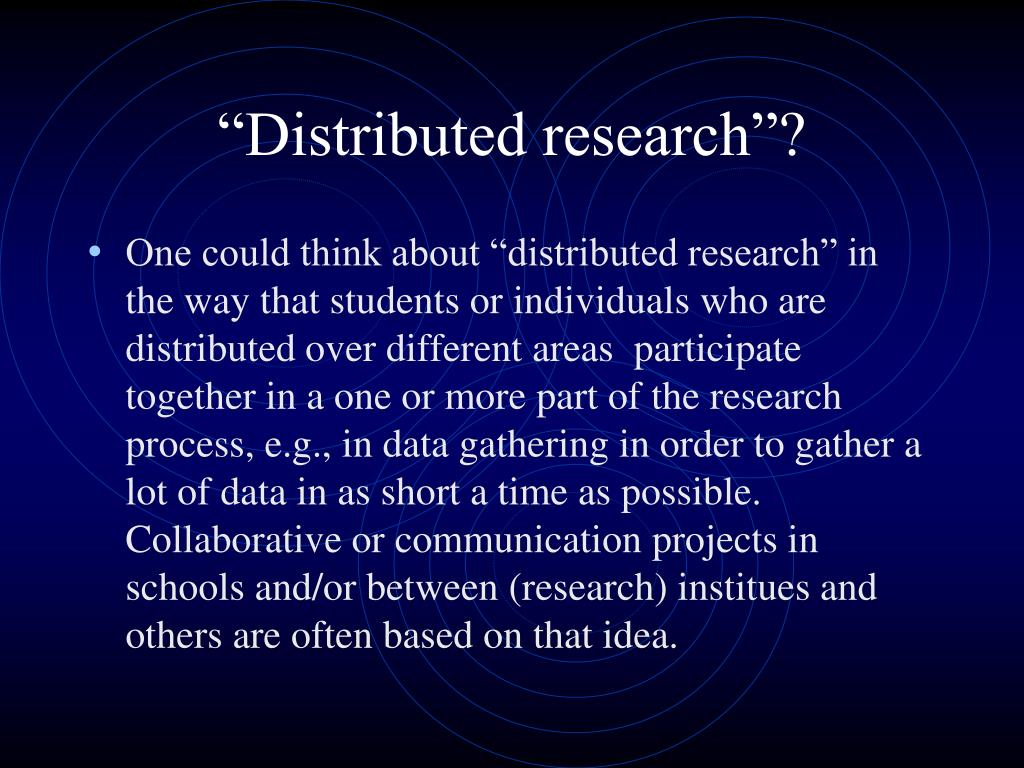 """Distributed research""?"