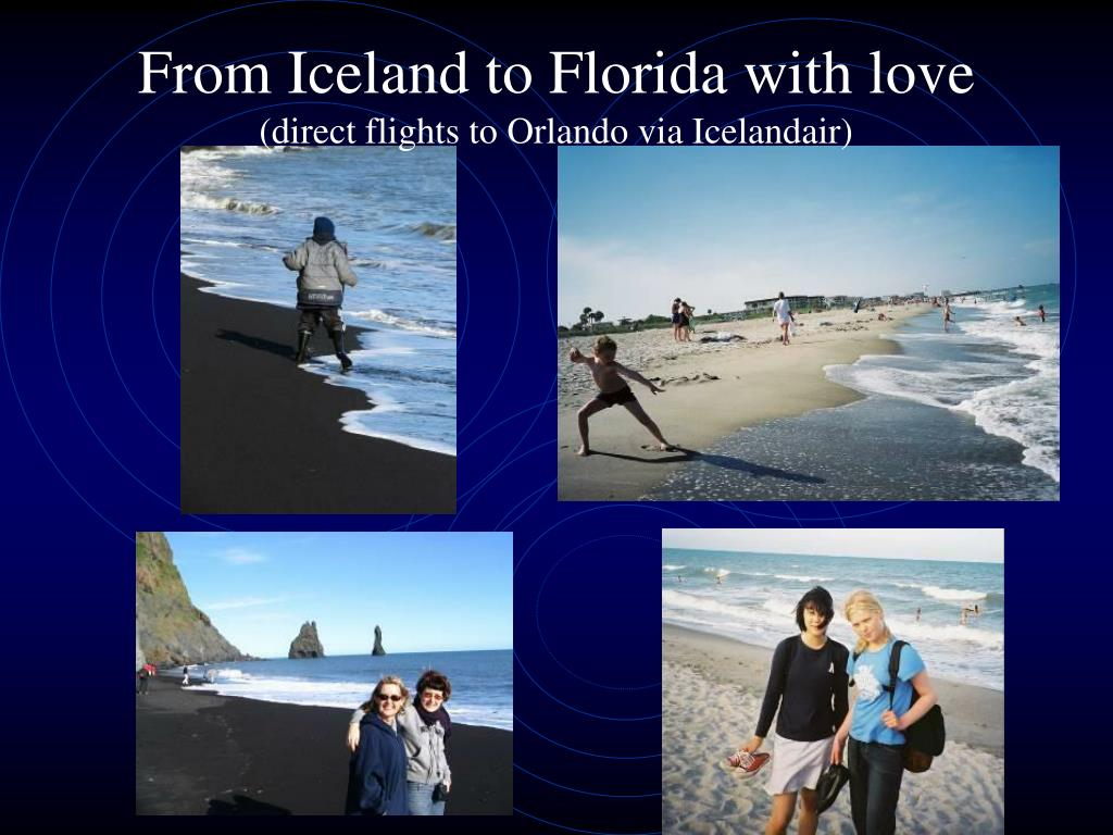 From Iceland to Florida with love