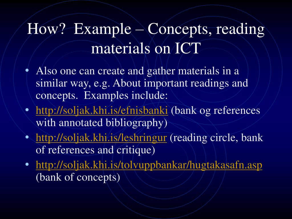 How?  Example – Concepts, reading materials on ICT