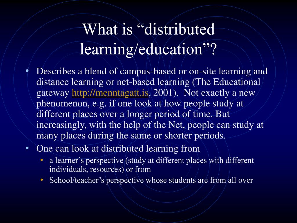 "What is ""distributed learning/education""?"