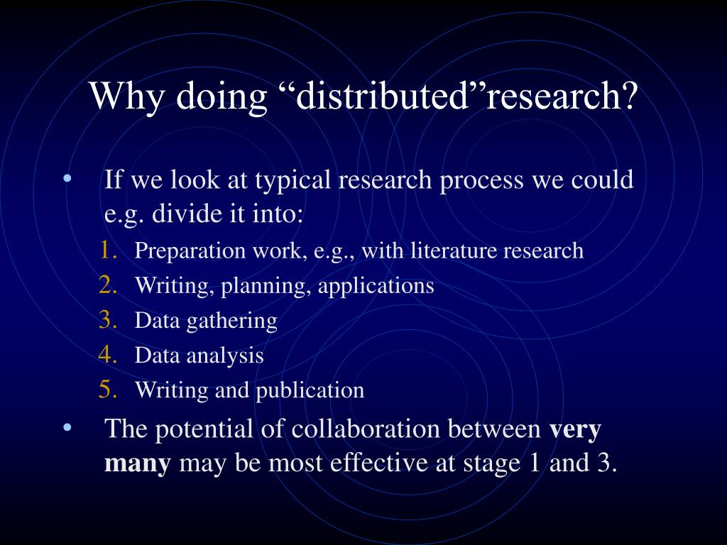 "Why doing ""distributed""research?"