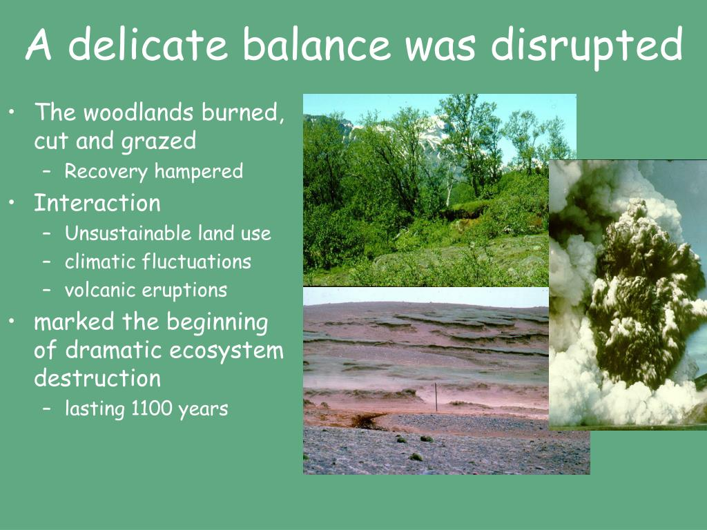 A delicate balance was disrupted