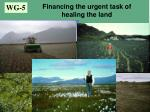 financing the urgent task of healing the land