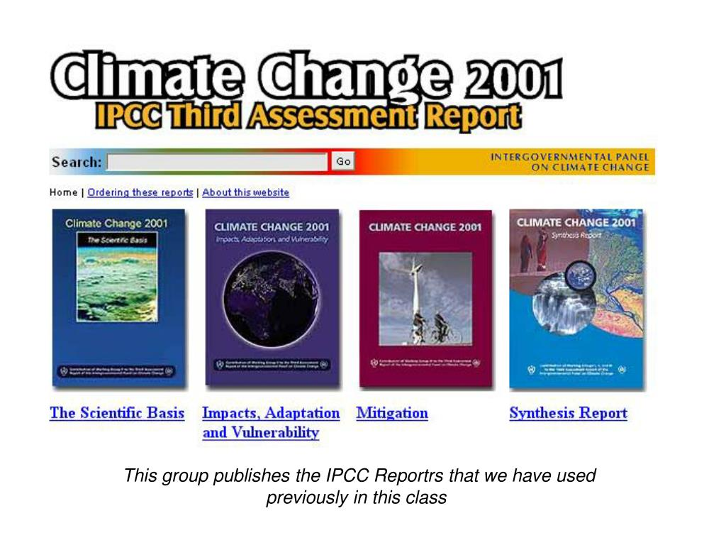 This group publishes the IPCC Reportrs that we have used