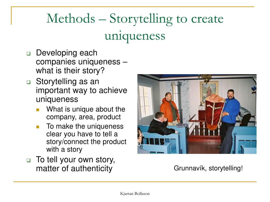 Methods – Storytelling to create uniqueness