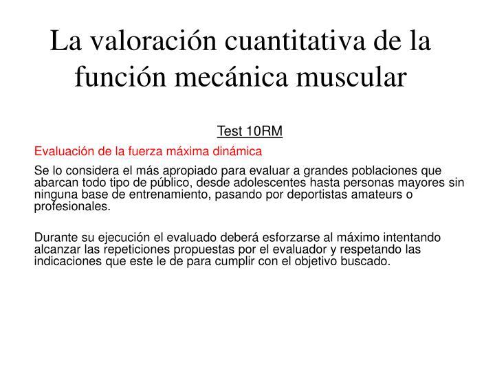 La valoración cuantitativa de la función mecánica muscular
