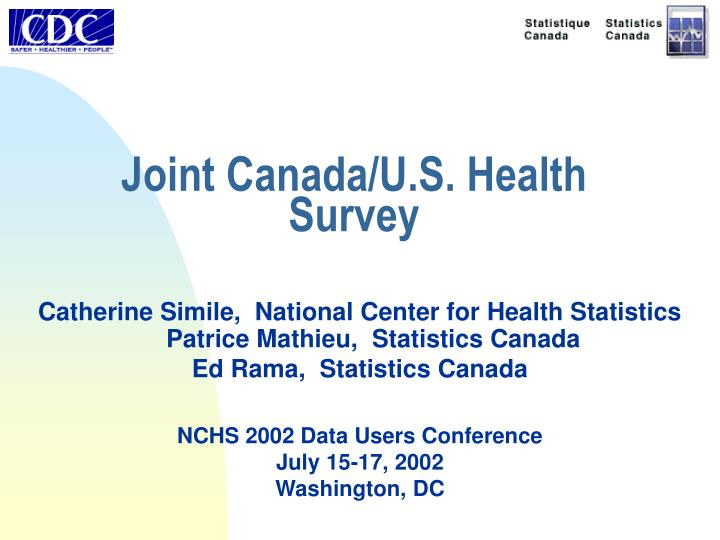Joint canada u s health survey
