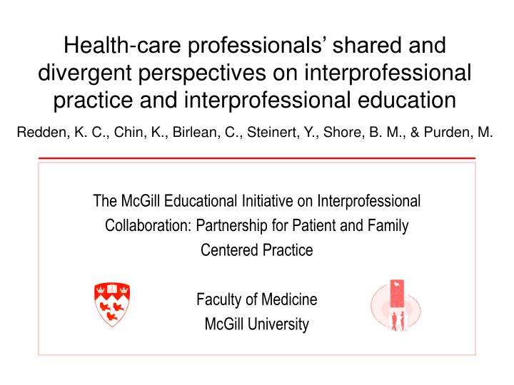 Health-care professionals' shared and divergent perspectives on interprofessional practice and interprofessional education