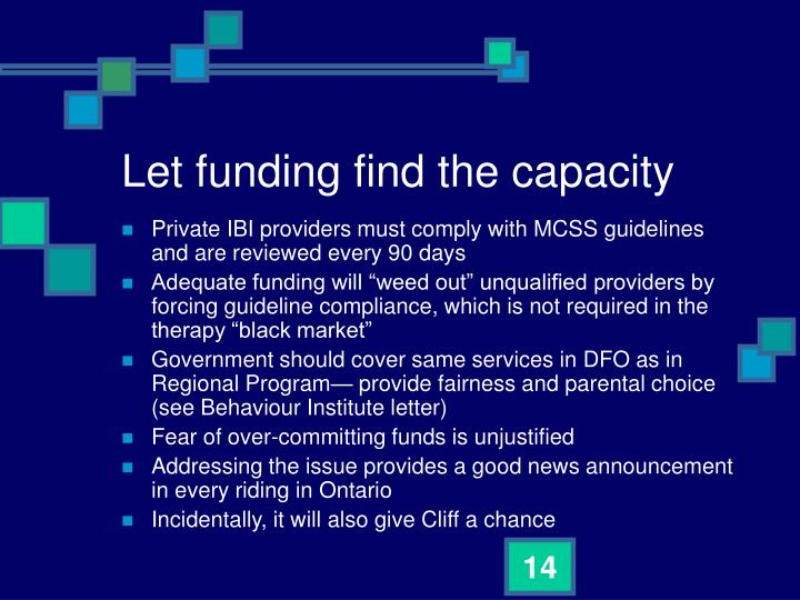 Let funding find the capacity