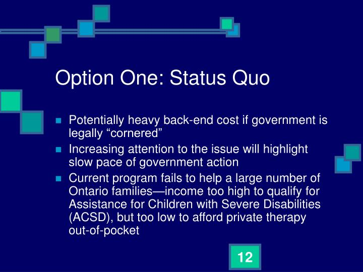 Option One: Status Quo