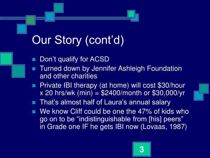 Our Story (cont'd)