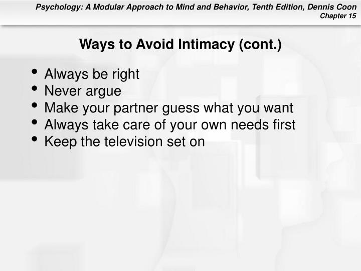 Ways to Avoid Intimacy (cont.)