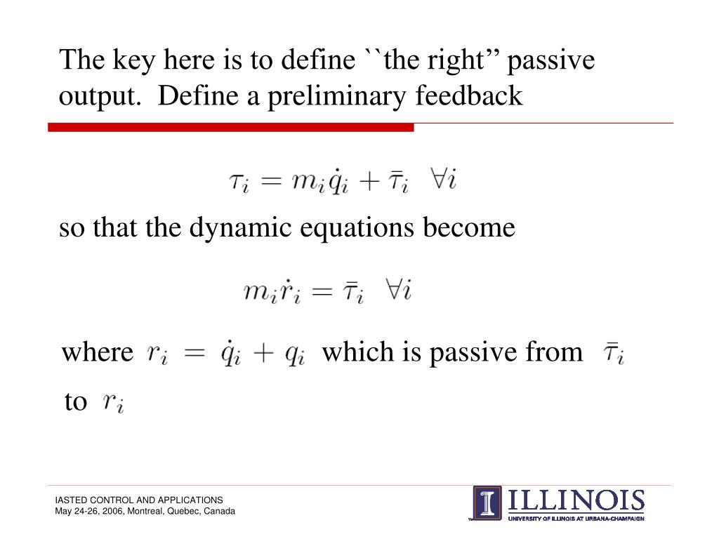 The key here is to define ``the right'' passive output.  Define a preliminary feedback
