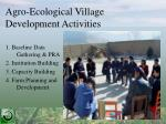 agro ecological village development activities