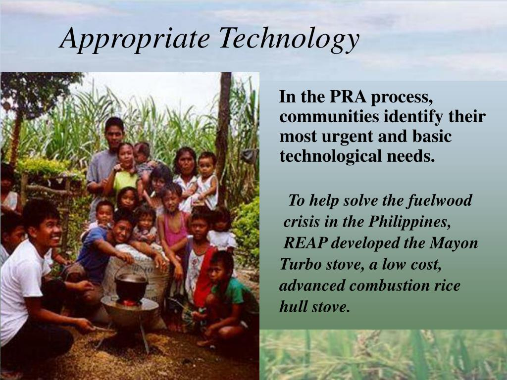 In the PRA process, communities identify their most urgent and basic technological needs.