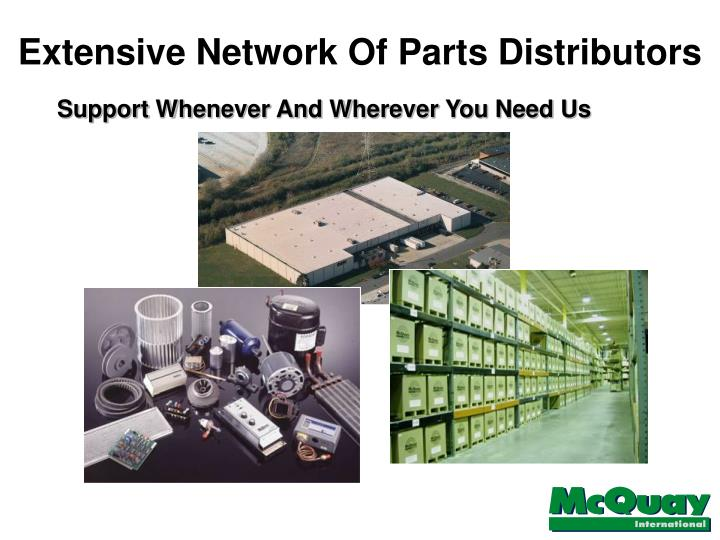 Extensive Network Of Parts Distributors