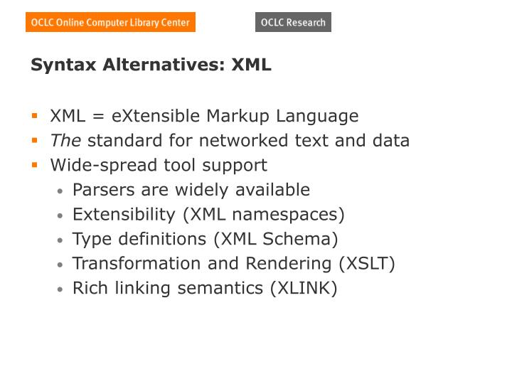Syntax Alternatives: XML