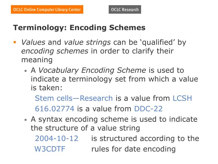 Terminology: Encoding Schemes