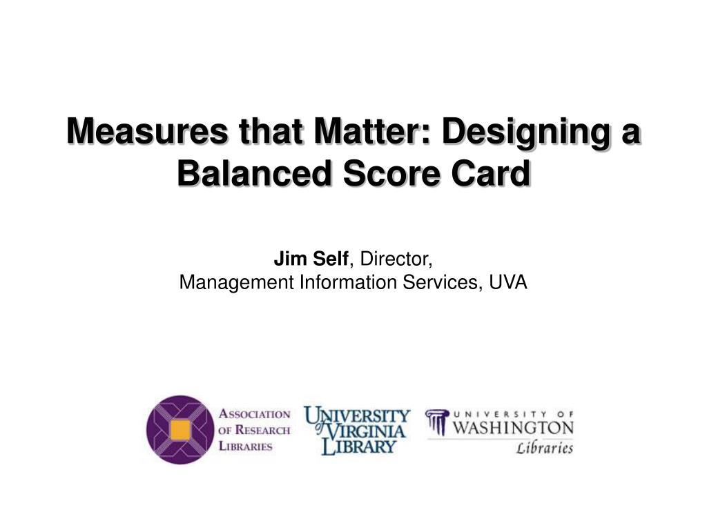 Measures that Matter: Designing a Balanced Score Card