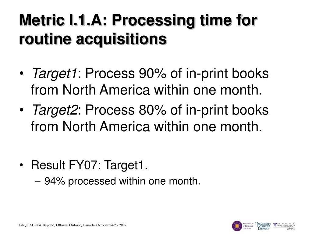 Metric I.1.A: Processing time for routine acquisitions