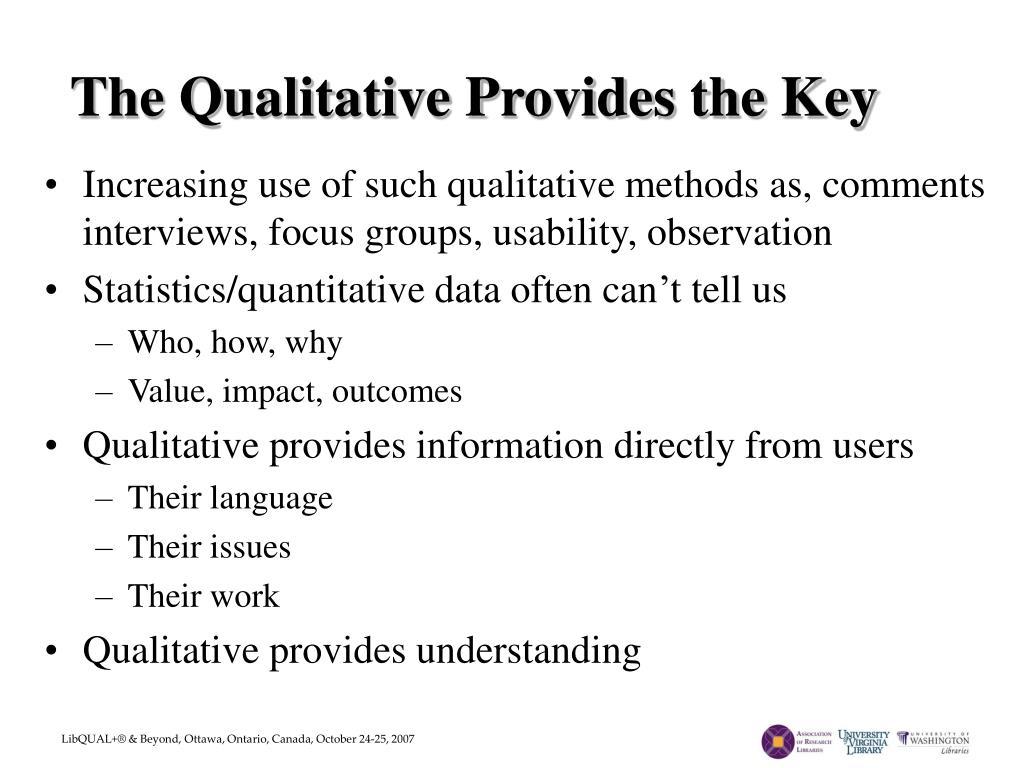 The Qualitative Provides the Key