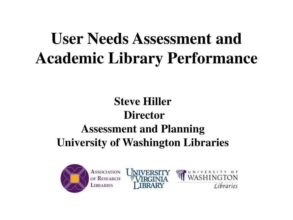 User Needs Assessment and Academic Library Performance
