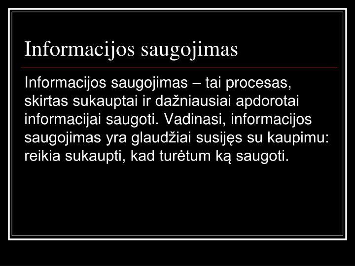 Informacijos saugojimas