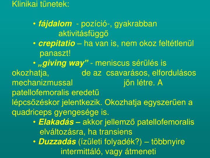 Klinikai tünetek: