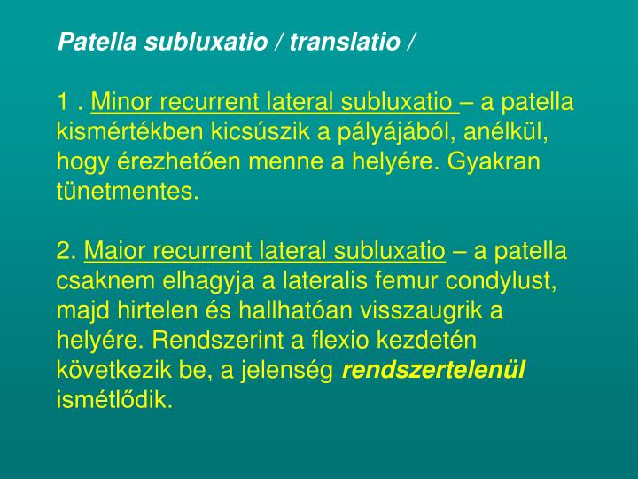 Patella subluxatio / translatio /