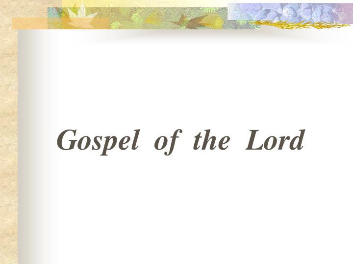 Gospel  of  the  Lord