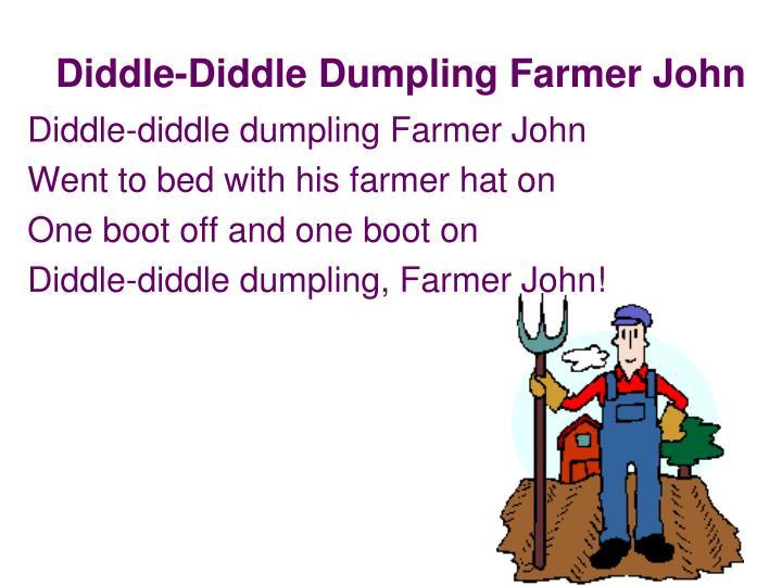 Diddle-Diddle Dumpling Farmer John