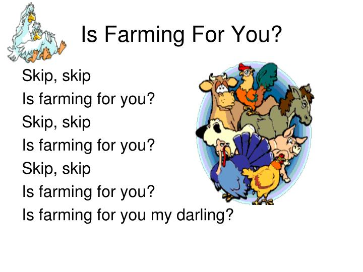 Is Farming For You?