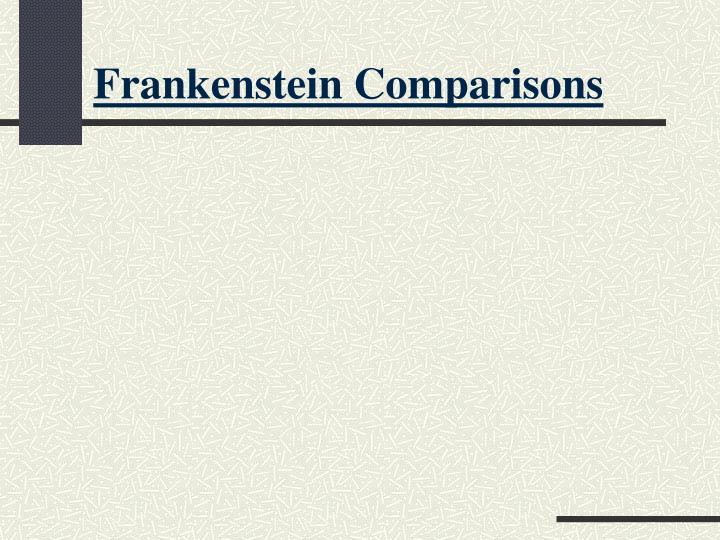Frankenstein Comparisons