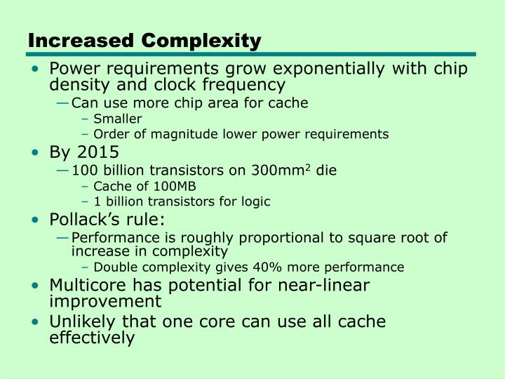 Increased Complexity