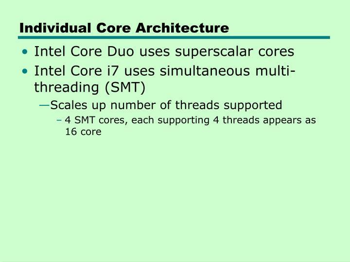 Individual Core Architecture
