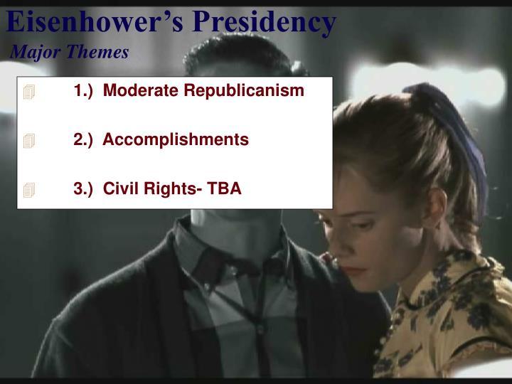 1.)  Moderate Republicanism