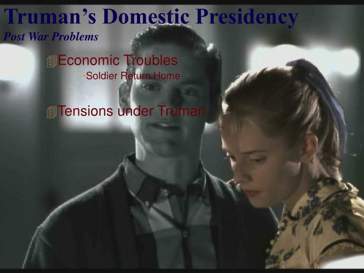 Truman s domestic presidency post war problems