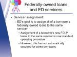federally owned loans and ed servicers3