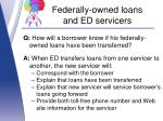 federally owned loans and ed servicers5