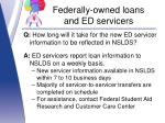 federally owned loans and ed servicers7