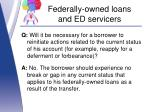 federally owned loans and ed servicers8