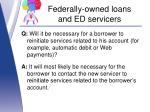 federally owned loans and ed servicers9