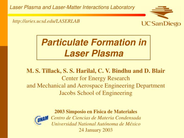 Particulate formation in laser plasma